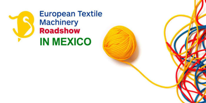 European Textile machinery Roadshow in MEXICO