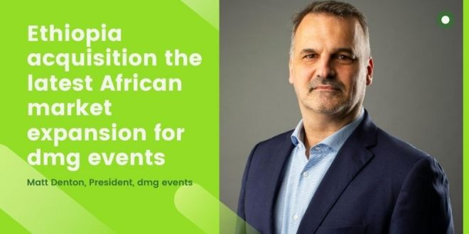 Ethiopia acquisition the latest African market expansion for dmg events