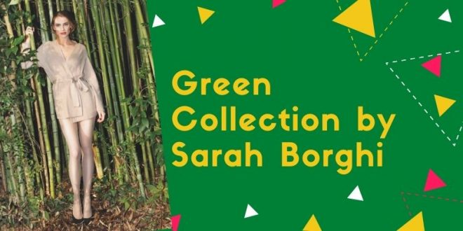 Green Collection by Sarah Borghi