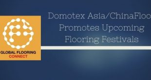 Domotex Asia/ChinaFloor Promotes Upcoming Flooring Festivals