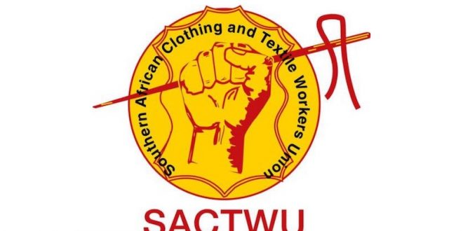 The Southern African Clothing and Textile Workers' Union (SACTWU)